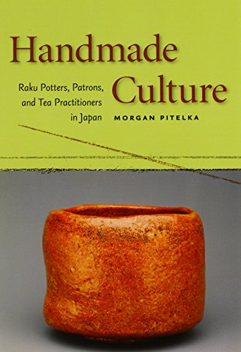 9780824829704: Handmade Culture: Raku Potters, Patrons, and Tea Practitioners in Japan