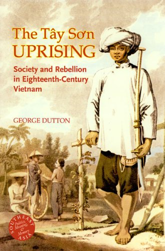 9780824829841: The Tay Son Uprising: Society and Rebellion in Eighteenth-Century Vietnam (Southeast Asia: Politics, Meaning, and Memory)