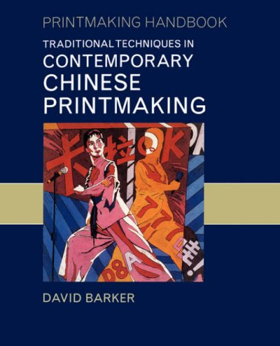 9780824829919: Traditional Techniques in Contemporary Chinese Printmaking (Printmaking Handbooks)