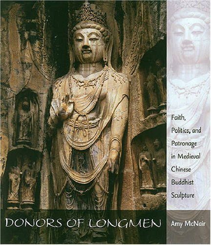 9780824829940: Donors of Longmen: Faith, Politics, And Patronage in Medieval Chinese Buddhist Sculpture