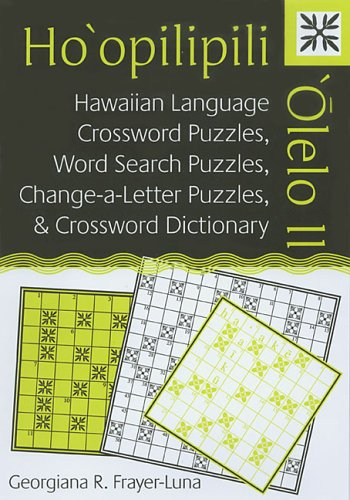 9780824830090: Ho'opilipili 'Olelo II: Hawaiian Language Crossword Puzzles, Word Search Puzzles, Change-a-Letter Puzzles, and Crossword Dictionary (Latitude 20 Books (Paperback))