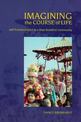 9780824830175: Imagining the Course of Life: Self-Transformation in a Shan Buddhist Community