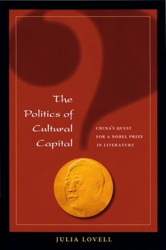 9780824830182: The Politics of Cultural Capital: China's Quest for a Nobel Prize in Literature