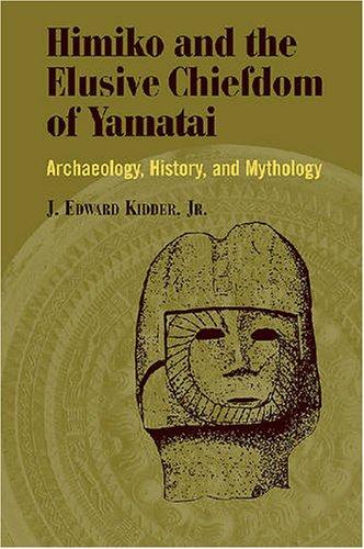 9780824830359: Himiko and Japan's Elusive Chiefdom of Yamatai: Archaeology, History, and Mythology