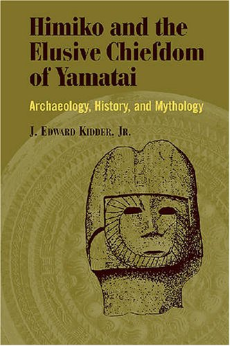 9780824830359: Himiko and Japan's Elusive Chiefdom of Yamatai: Archaeology, History, and Mythology