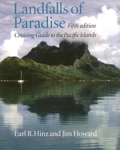 Landfalls of Paradise: Cruising Guide to the Pacific Islands (Latitude 20 Books (Paperback)): Earl ...