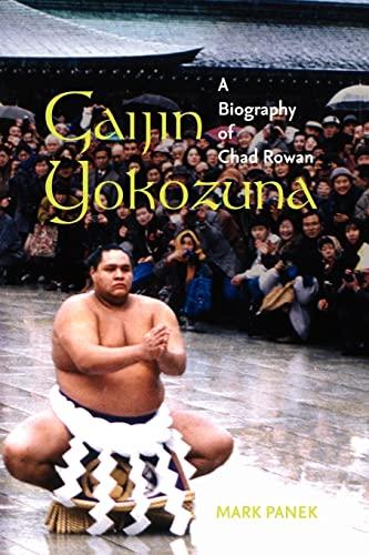 9780824830434: Gaijin Yokozuna: A Biography of Chad Rowan (A Latitude 20 Book)