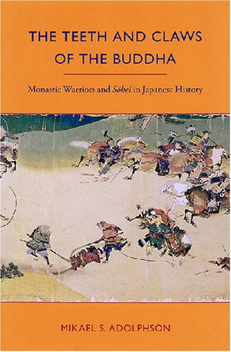 9780824830649: The Teeth and Claws of the Buddha: Monastic Warriors and Sohei in Japanese History