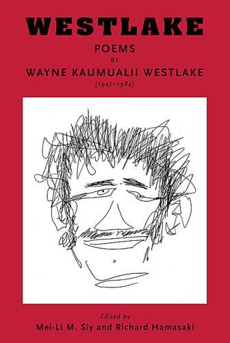 Westlake : poems by Wayne Kaumualii Westlake ( 1947-1984 ).: Westlake, Wayne.