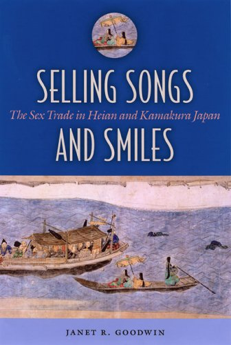 9780824830687: Selling Songs And Smiles: The Sex Trade in Heian And Kamakura Japan