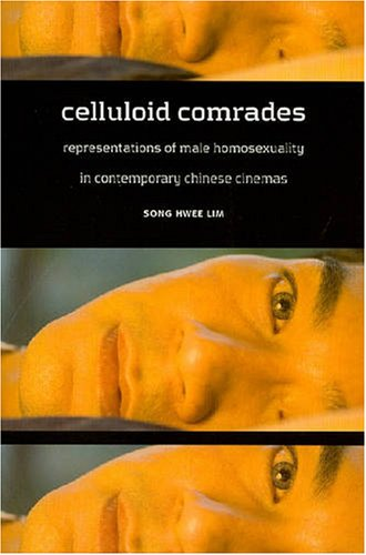 9780824830779: Celluloid Comrades: Representations of Male Homosexuality in Contemporary Chinese Cinemas