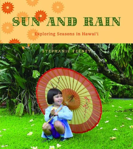 9780824830885: Sun and Rain: Exploring Seasons in Hawaii (Latitude 20 Books (Hardcover))