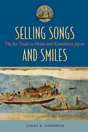 9780824830977: Selling Songs and Smiles: The Sex Trade in Heian and Kamakura Japan