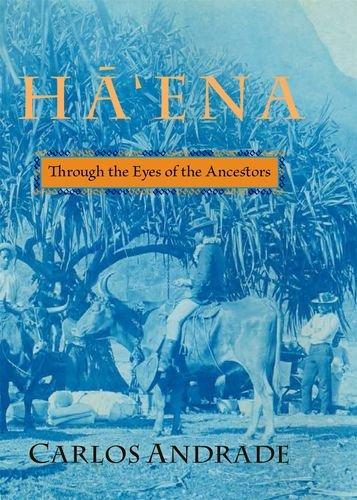 Haena: Through the Eyes of the Ancestors (Latitude 20 Book): Andrade, Carlos