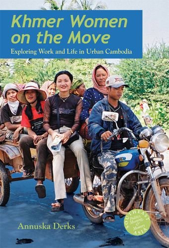 Khmer Women on the Move: Exploring Work and Life in Urban Cambodia (Hardback): Annuska Derks