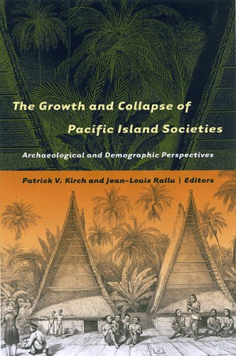 9780824831349: The Growth and Collapse of Pacific Island Societies: Archaeological and Demographic Perspectives (Anthropology)