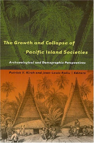 9780824831486: The Growth and Collapse of Pacific Island Societies: Archaeological and Demographic Perspectives