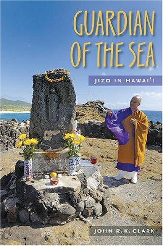 Guardian of the Sea: Jizo in Hawai: John R. K.