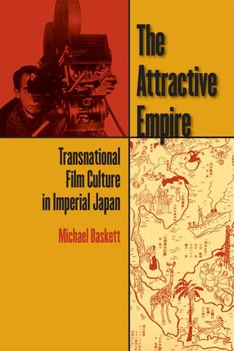 9780824831639: The Attractive Empire: Transnational Film Culture in Imperial Japan