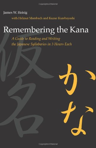 9780824831646: Remembering the Kana: A Guide to Reading and Writing the Japanese Syllabaries in 3 Hours Each