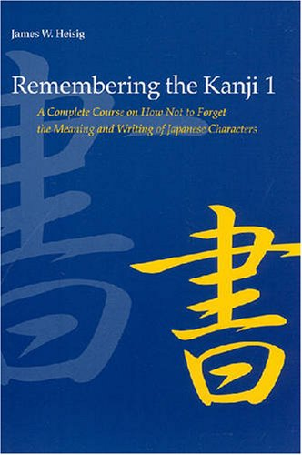 9780824831653: Remembering the Kanji, Vol. 1: A Complete Course on How Not to Forget the Meaning and Writing of Japanese Characters (English and Japanese Edition)