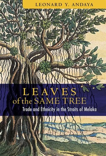9780824831899: Leaves of the Same Tree: Trade and Ethnicity in the Straits of Melaka
