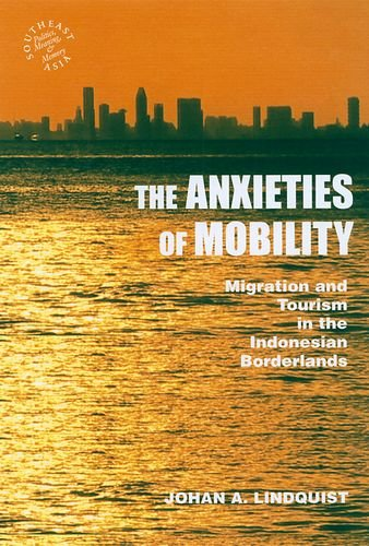 9780824832018: The Anxieties of Mobility: Migration and Tourism in the Indonesian Borderlands (Southeast Asia: Politics, Meaning, and Memory (Hardcover))