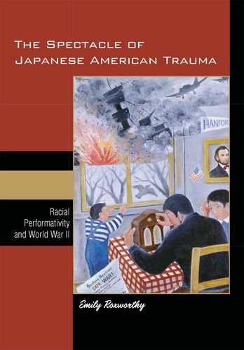 9780824832209: The Spectacle of Japanese American Trauma: Racial Performativity and World War II