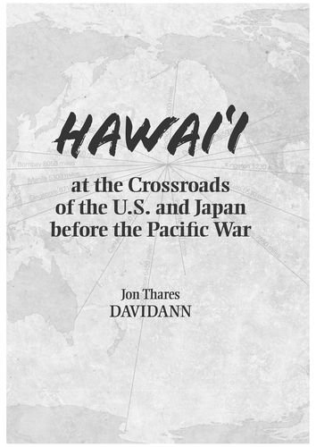 Hawai i at the Crossroads of the U.S. and Japan Before the Pacific War (Hardback)