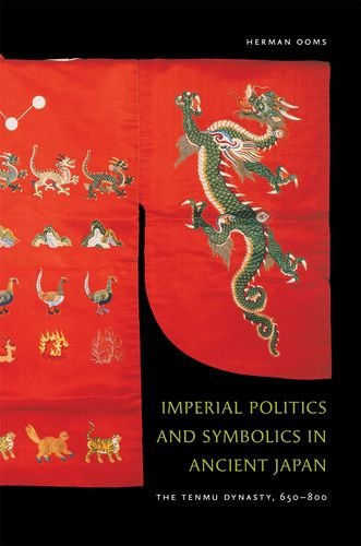 9780824832353: Imperial Politics and Symbolics in Ancient Japan: The Tenmu Dynasty, 650-800