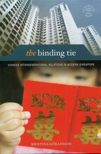 The Binding Tie: Chinese Intergenerational Relations in Modern Singapore (Hardback): Kristina ...