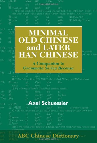 9780824832643: Minimal Old Chinese and Later Han Chinese: A Companion to Grammata Serica Recensa (ABC Chinese Dictionary Series)