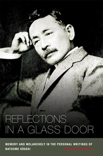 9780824833060: Reflections in a Glass Door: Memory and Melancholy in the Personal Writings of Natsume Soseki
