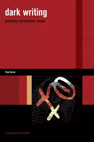 9780824833121: Dark Writing: Geography, Performance, Design (Writing Past Colonialism)