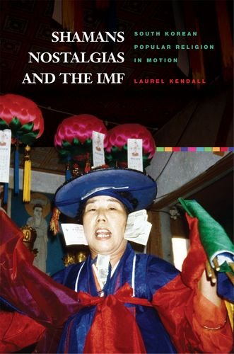 9780824833435: Shamans, Nostalgias, and the IMF: South Korean Popular Religion in Motion