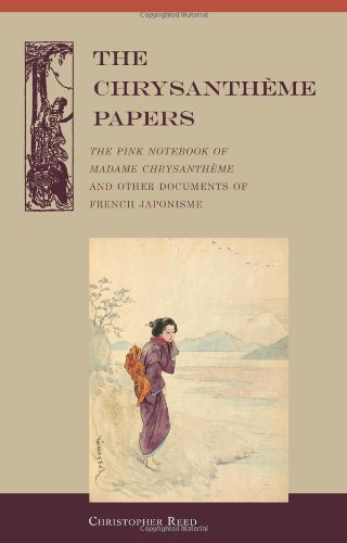 9780824833459: The Chrysantheme Papers: The Pink Notebook of Madame Chrysantheme and Other Documents of French Japonisme