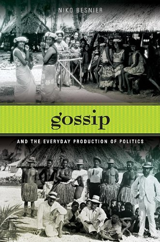 9780824833572: Gossip and the Everyday Production of Politics
