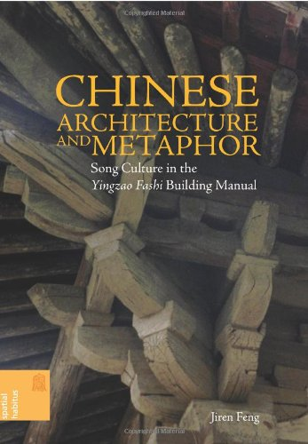 9780824833633: Chinese Architecture and Metaphor: Song Culture in the Yingzao Fashi Building Manual (Spatial Habitus: Making and Meaning in Asia's Architecture)