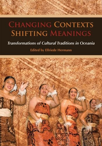 9780824833664: Changing Contexts, Shifting Meanings: Transformations of Cultural Traditions in Oceania