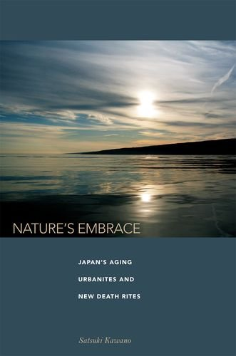 Nature's Embrace: Japan's Aging Urbanites and New Death Rites: Kawano, Satsuki