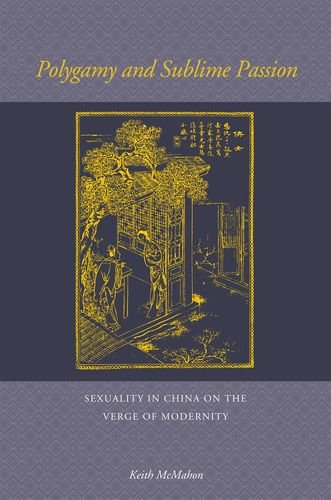 9780824833763: Polygamy and Sublime Passion: Sexuality in China on the Verge of Modernity
