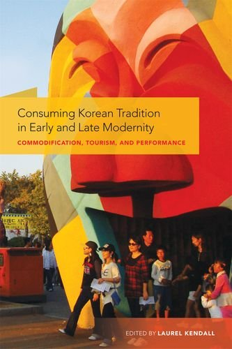 9780824833930: Consuming Korean Tradition in Early and Late Modernity: Commodification, Tourism, and Performance