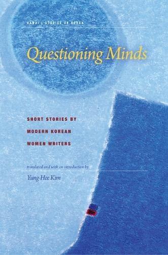 Questioning Minds: Short Stories by Modern Korean Women (Hardback): Yung-Hee Kim