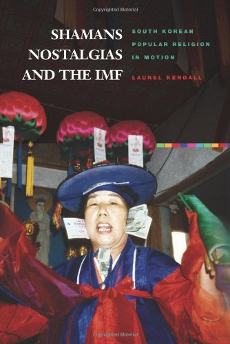 9780824833985: Shamans, Nostalgias, and the IMF: South Korean Popular Religion in Motion