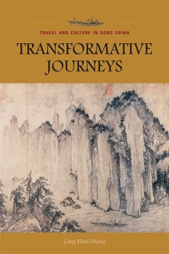 Transformative Journeys: Travel and Culture in Song China: Cong Ellen Zhang