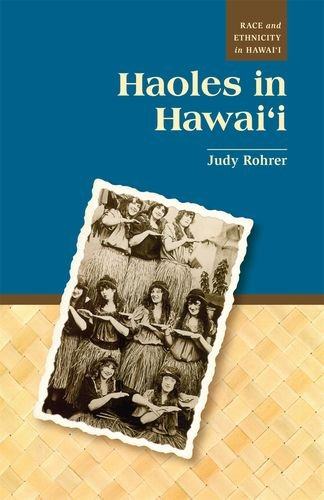 9780824834050: Haoles in Hawai'i (Race and Ethnicity in Hawai'i)