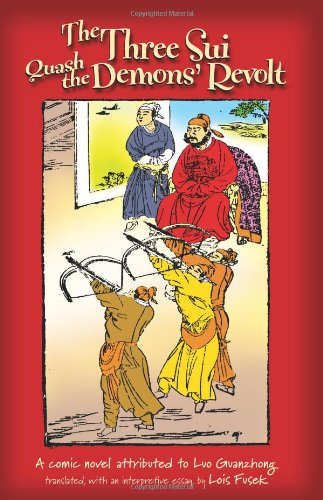 9780824834067: The Three Sui Quash the Demons' Revolt: A Comic Novel Attributed to Luo Guanzhong