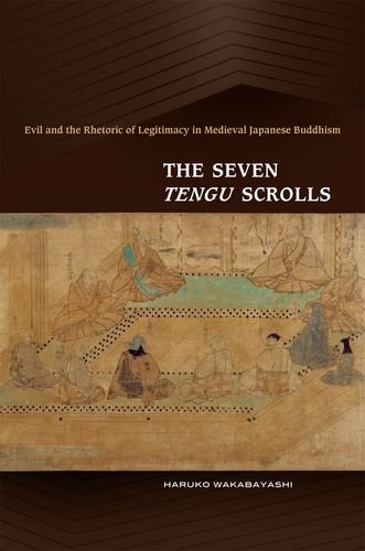 9780824834166: The Seven Tengu Scrolls: Evil and the Rhetoric of Legitimacy in Medieval Japanese Buddhism