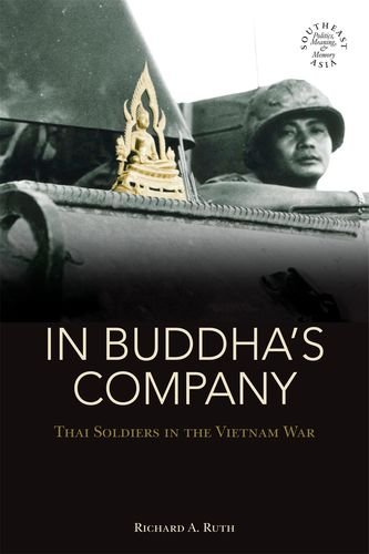 In Buddha's Company: Thai Soldiers in the Vietnam War (Southeast Asia: Politics, Meaning, and ...