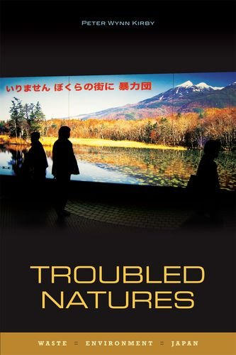 Troubled Natures: Waste, Environment, Japan (Hardback): Peter Wynn Kirby